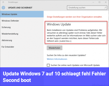 Update Windows 7 auf 10 schlägt fehl Fehler Second boot