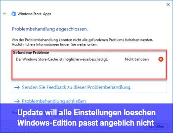 Update will alle Einstellungen löschen (Windows-Edition passt angeblich nicht)