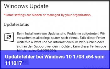 Updatefehler bei Windows 10 1703 x64 vom 11.10.17.