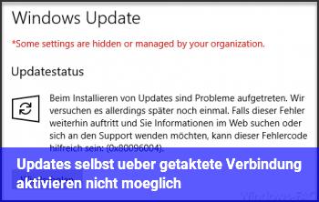 Updates selbst über getaktete Verbindung aktivieren nicht möglich
