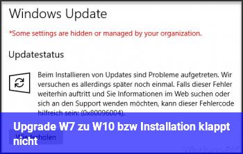 Upgrade W7 zu W10 bzw. Installation klappt nicht