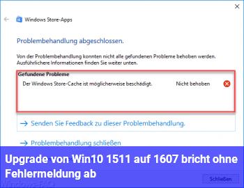 Upgrade von Win10 1511 auf 1607 bricht ohne Fehlermeldung ab