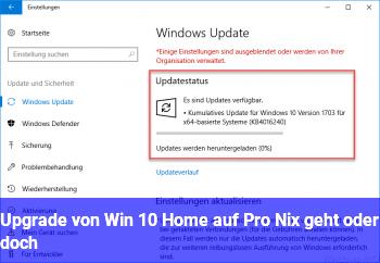 Upgrade von Win 10 Home auf Pro (Nix geht oder doch?)
