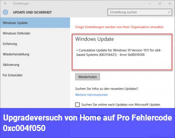 Upgradeversuch  von Home auf Pro  Fehlercode 0xc004f050