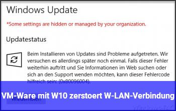 VM-Ware mit W10 zerstört W-LAN-Verbindung