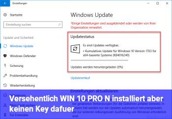 Versehentlich WIN 10 PRO N installiert, aber keinen Key dafür