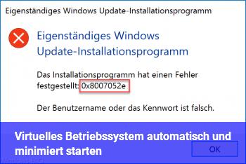 Virtuelles Betriebssystem automatisch und minimiert starten