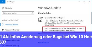WLAN-Infos: Änderung oder Bugs bei Win 10 Home 1607?