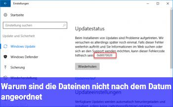 Warum sind die Dateinen nicht nach dem Datum angeordnet?