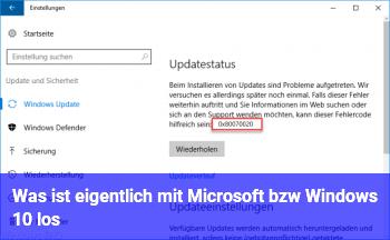 Was ist eigentlich mit Microsoft bzw. Windows 10 los?