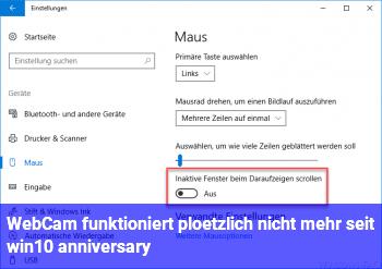 WebCam funktioniert plötzlich nicht mehr ( seit win10 anniversary ? )