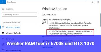 Welcher RAM für i7 6700k und GTX 1070?