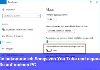 Wie bekomme ich Songs von You Tube und eigenen CDs auf meinen PC?