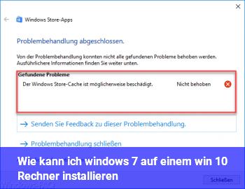 Wie kann ich windows 7 auf einem win 10 Rechner installieren?