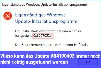Wieso kann das Update KB4100403 immer noch nicht richtig ausgeführt werden?