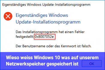 Wieso weiß Windows 10, was auf unserem Netzwerkspeicher gespeichert ist?