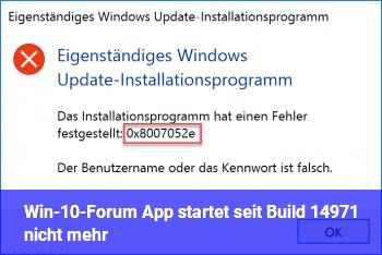 Win-10-Forum App startet seit Build 14971 nicht mehr