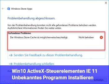 Win10 ActiveX-Steuerelementen IE 11 Unbekanntes Programm Installieren ?