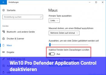 Win10 Pro: Defender Application Control deaktivieren?