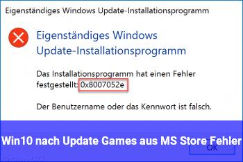 Win10 nach Update Games aus MS Store Fehler