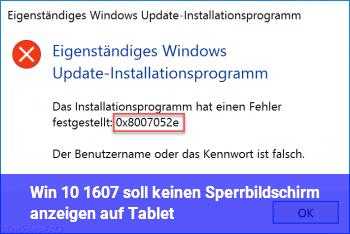 Win 10 (1607) soll keinen Sperrbildschirm anzeigen (auf Tablet)