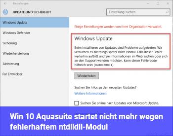 [Win 10] Aquasuite startet nicht mehr wegen fehlerhaftem ntdll.dll-Modul