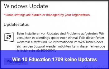 Win 10 Education 1709 keine Updates