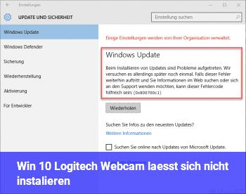 Win 10, Logitech Webcam lässt sich nicht instalieren