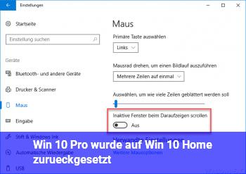 Win 10 Pro wurde auf Win 10 Home zurückgesetzt