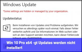 Win 10 Pro x64 -> Updates werden nicht installiert
