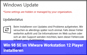 Win 98 SE im VMware Workstation 12 Player installieren