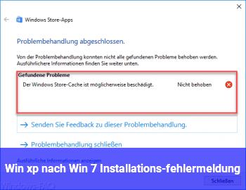 Win xp nach Win 7 Installations-fehlermeldung