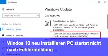 Windos 10 neu installieren, PC startet nicht nach Fehlermeldung