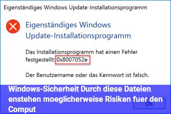 Windows-Sicherheit Durch diese Dateien enstehen möglicherweise Risiken für den Comput