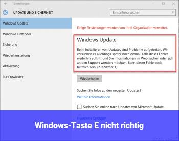 Windows-Taste& E nicht richtig