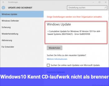 Windows10 Kennt CD-laufwerk nicht als brenner