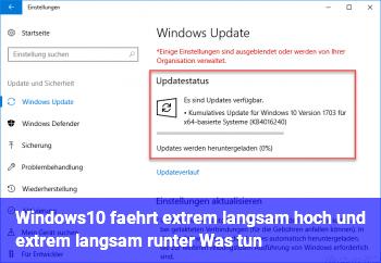 Windows10 fährt extrem langsam hoch und extrem langsam runter. Was tun?