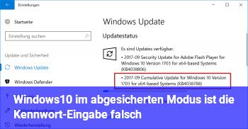 Windows10 im abgesicherten Modus ist die Kennwort-Eingabe falsch