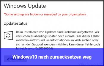 Windows10 nach zurücksetzen weg
