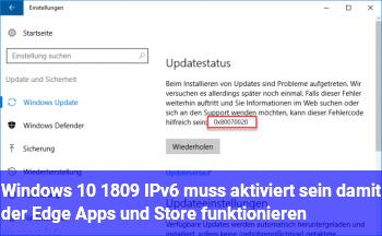 Windows 10 1809: IPv6 muss aktiviert sein, damit der Edge, Apps und Store funktionieren