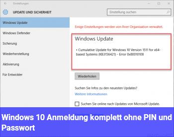 Windows 10 Anmeldung komplett ohne PIN und Passwort?