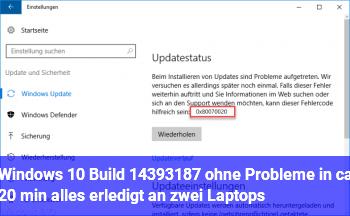 Windows 10 Build 14393.187 ohne Probleme in ca. 20 min alles erledigt an zwei Laptops