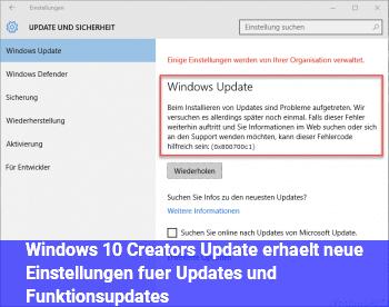 Windows 10 Creators Update erhält neue Einstellungen für Updates und Funktionsupdates