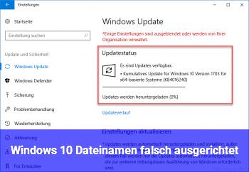 Windows 10 Dateinamen falsch ausgerichtet
