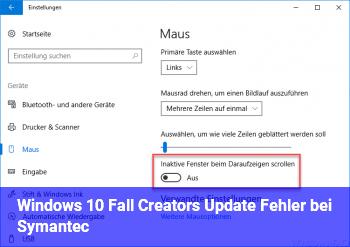 Windows 10 Fall Creators Update Fehler bei Symantec