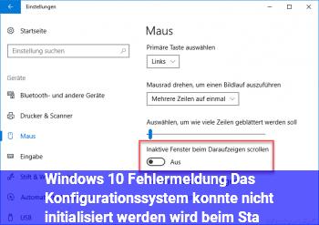 """Windows 10: Fehlermeldung """"Das Konfigurationssystem konnte nicht initialisiert werden"""" wird beim Sta"""