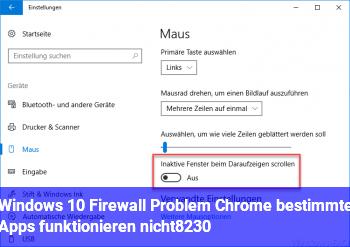 Windows 10 Firewall Problem? Chrome & bestimmte Apps funktionieren nicht…