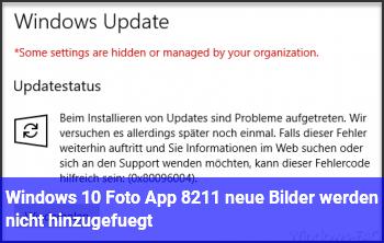 Windows 10 Foto App – neue Bilder werden nicht hinzugefügt