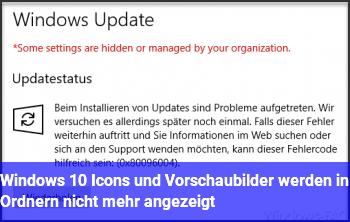 Windows 10: Icons und Vorschaubilder werden in Ordnern nicht mehr angezeigt