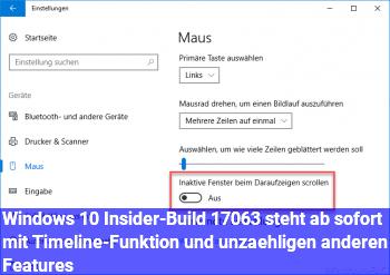 Windows 10 Insider-Build 17063 steht ab sofort mit Timeline-Funktion und unzähligen anderen Features